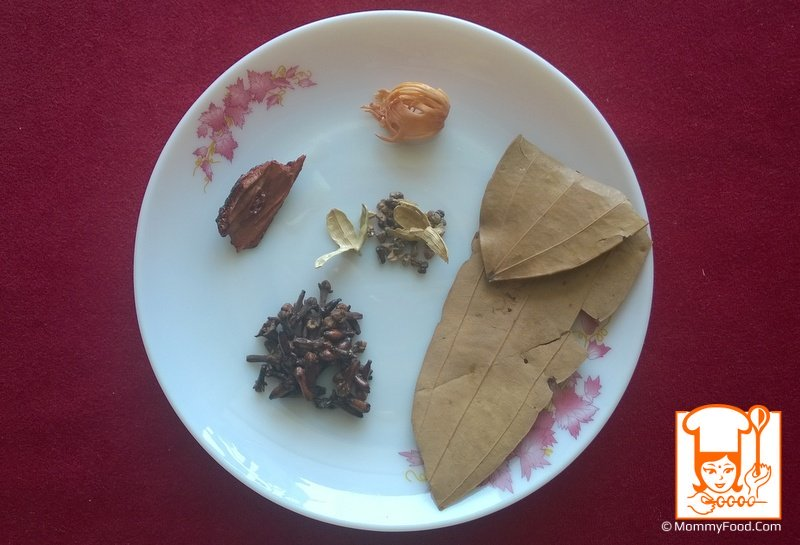 Bay leaf: 2, big cinnamon stick: 2 (1 inch), star anise: 1, cardamom: 4, cloves: 9